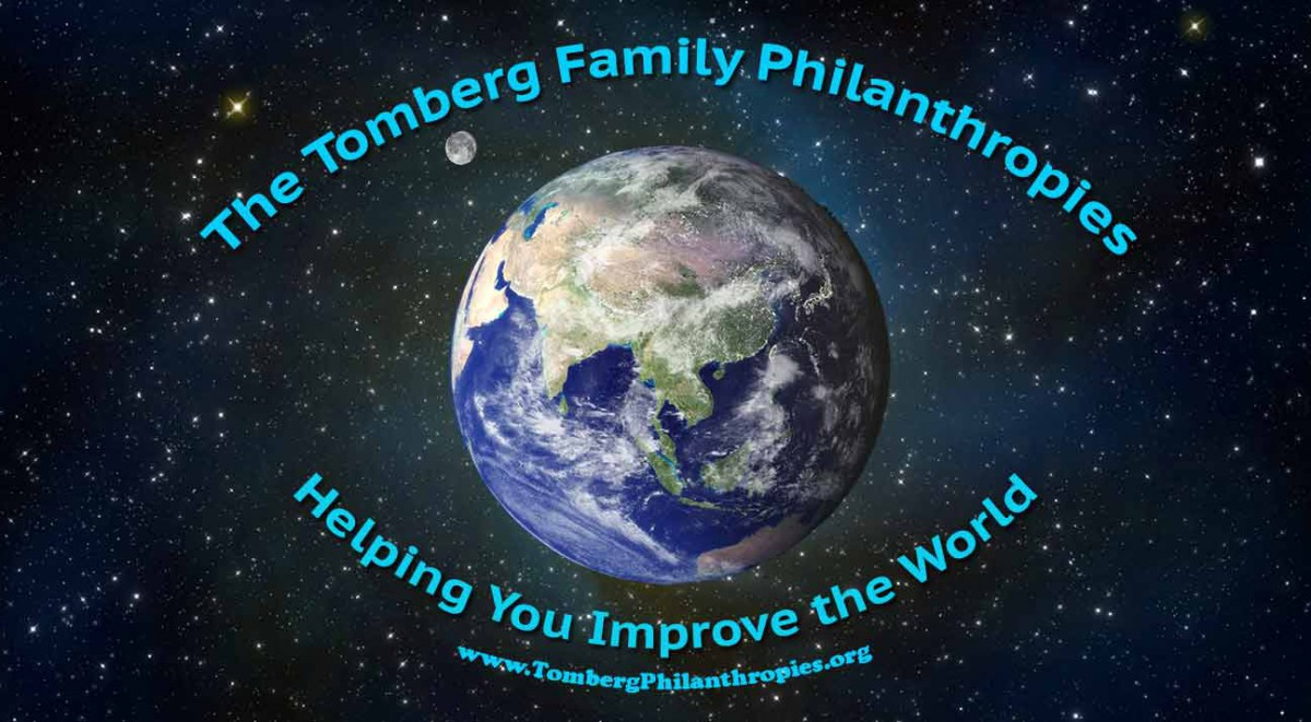 Tomberg Family Philanthropies - Helping You Improve The World. Copyright © 2016 by The Tomberg Family Philanthropies